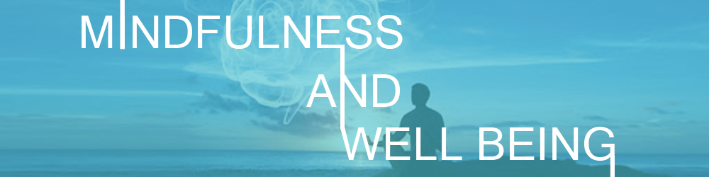 Mindfulness & Well Being